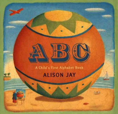 ABC: A Child's First Alphabet Book