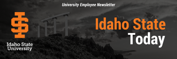 Idaho State Today is the University Employee Newsletter