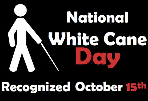 white stick figure with a white cane that says national white cane day recognized October 15th