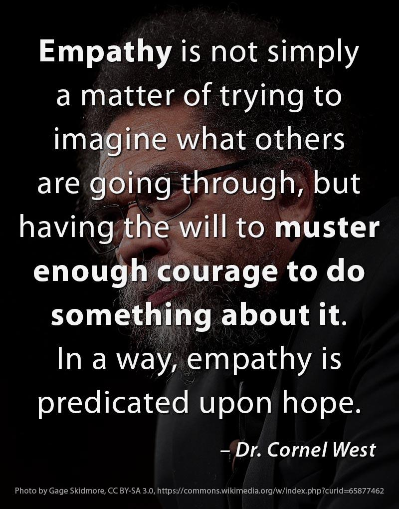 Empathy quote by Dr. Cornel West