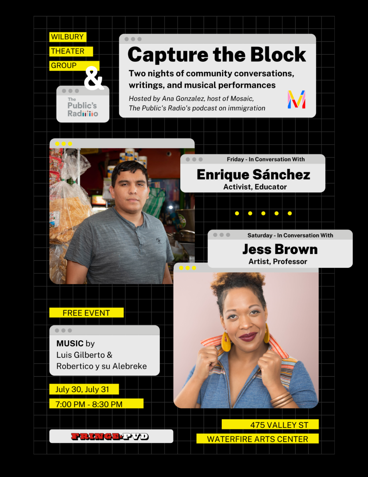 Wilbury Theater Group and The Public's Radio present Capture the Block. Two night sof community conversations, writings, and musical performances hosted by Ana Gonzalez. Conversations with Enrique Sanchez and Jess Brown.