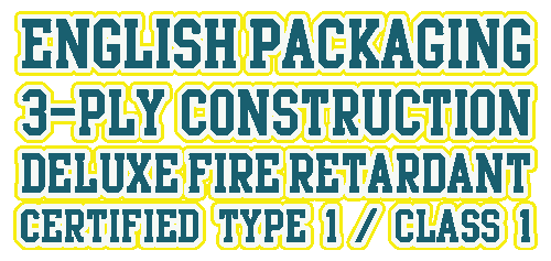 English Packaging • 3-ply Construction • Deluxe Fire Retardant • Certified Type 1 / Class 1