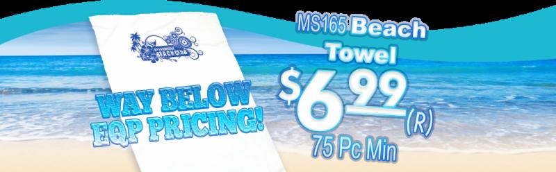 MS165 Beach Towel $6.99 (R) 75 pc min.