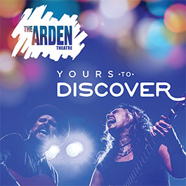 The Arden Theatre - Yours to Discover