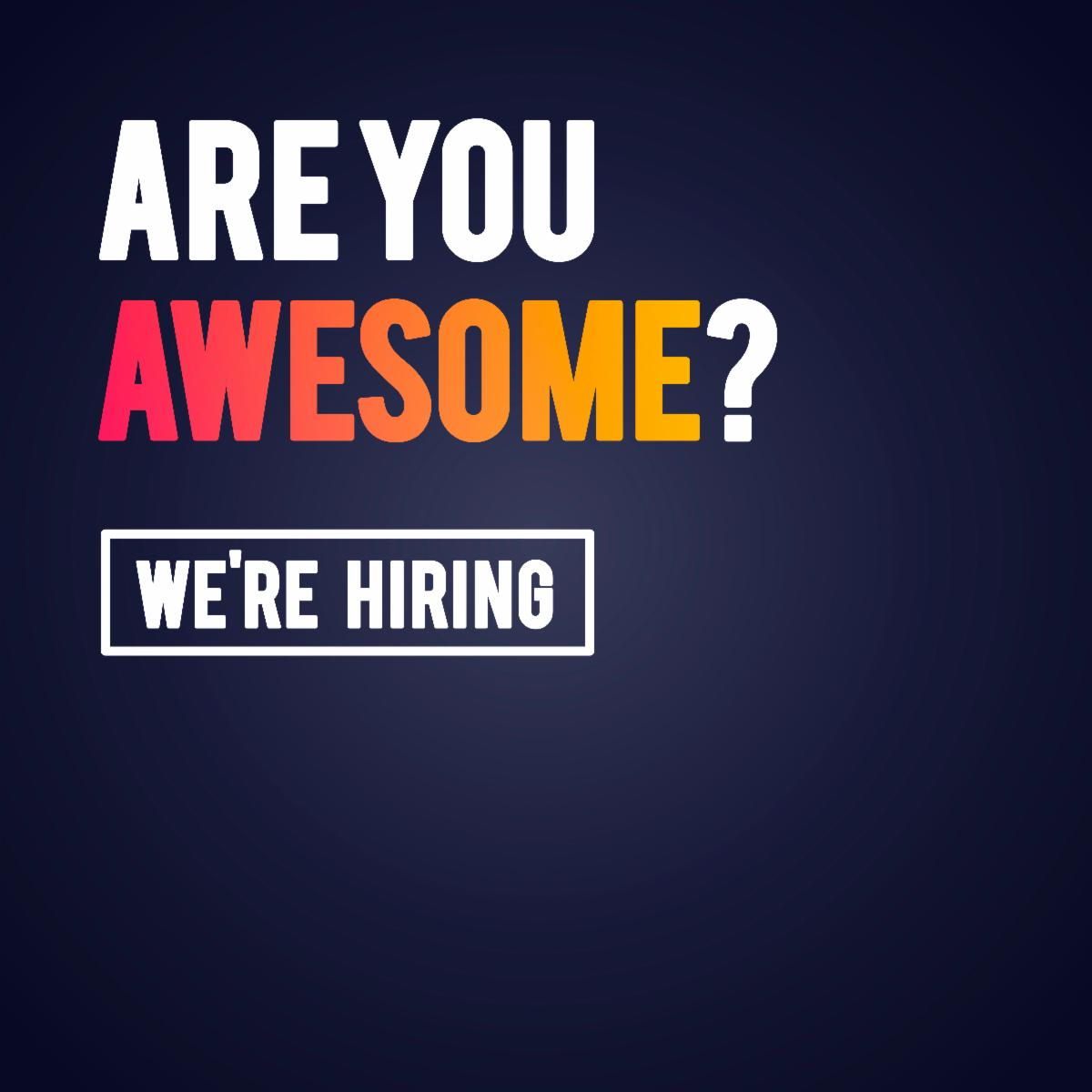 Are you Awesome_ We_re Hiring