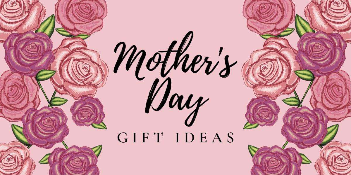 Mother_s Day Gift Ideas converted.jpg