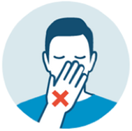 Avoid touching your eyes, nose or mouth with unwashed hands.