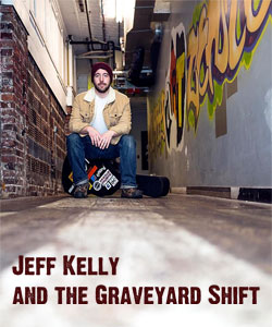 Jeff Kelly _ the Graveyard Shift