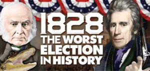 1828 Worst Election in History