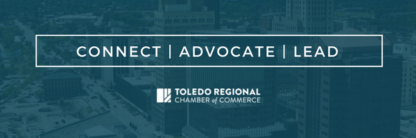 Connect, Advocate, Lead - Toledo Regional Chamber of Commerce