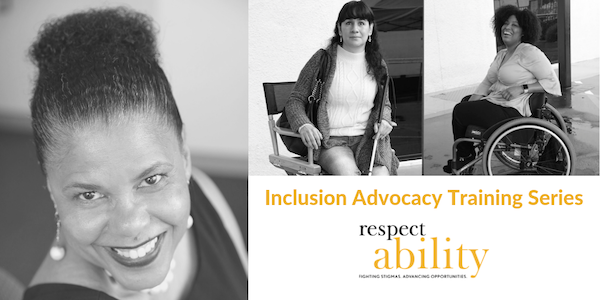RespectAbility. Inclusion Advocacy Training Series.