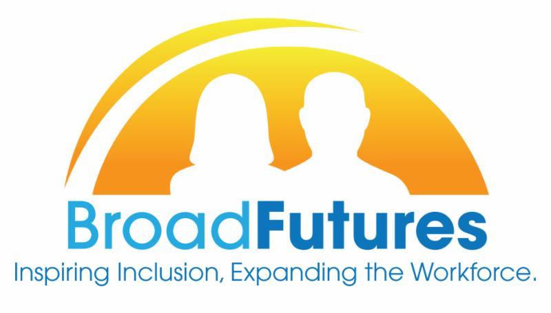 BroadFutures. Inspiring inclusion. Expanding the Workforce.