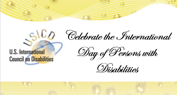 U.S. International Council on Disabilities. Celebrate the International Day of Persons with Disabilities.