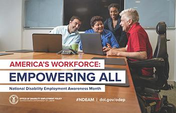 America's Workforce: Empowering All. National Disability Employment Awareness Month 2018.