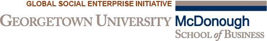Global Social Enterprise Initiative. Georgetown University McDonough School of Business