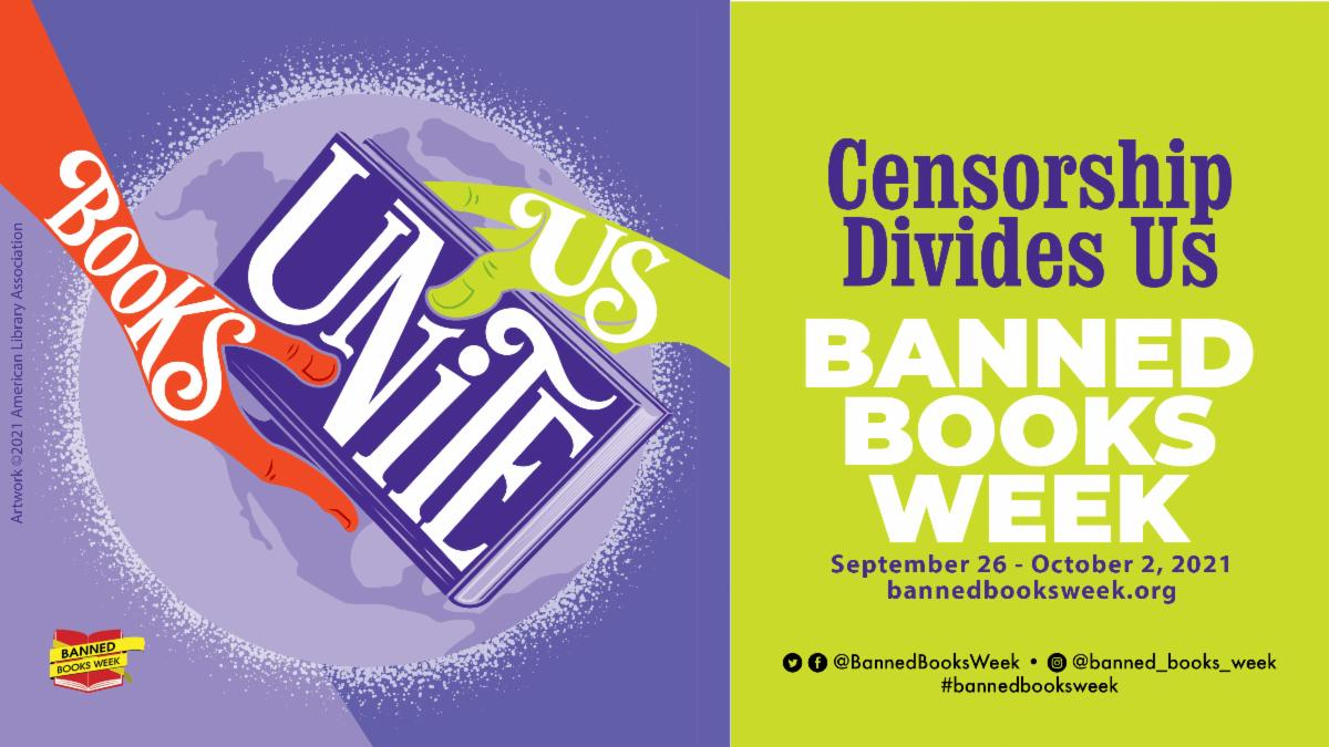 """Decorative Image and Text """"Censorship Divides Us"""" Banned Books Week September 26 through October 2nd 2021"""