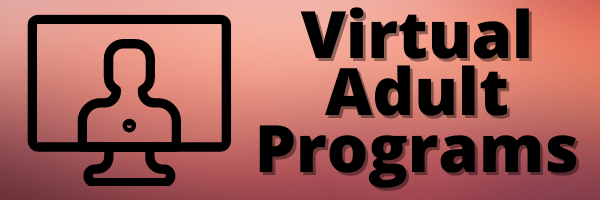 Virtual Adult Programs