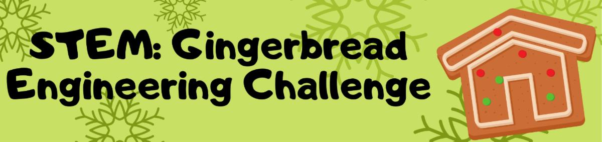 STEM Gingerbread Engineering Challenge Program Ages 4 to 8