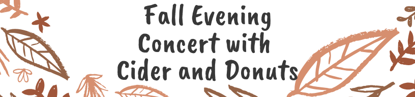 Fall Evening Concert with Cider and Donuts Program