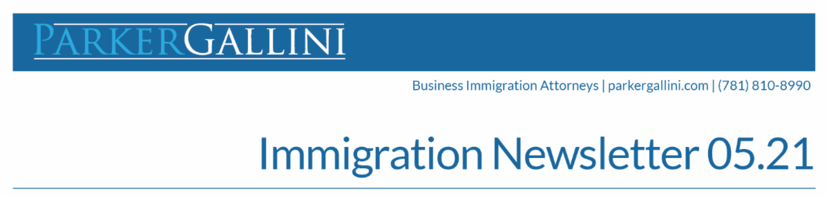 Parker Gallini Immigration Newsletter - May 2021