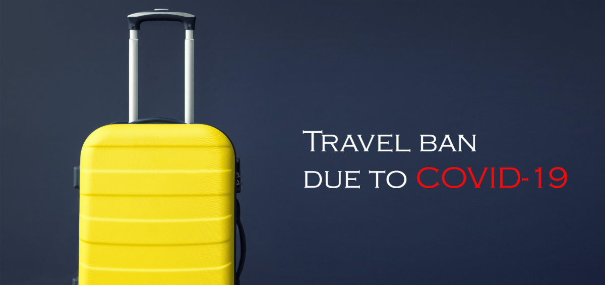 Travel Ban Due to Covid-19