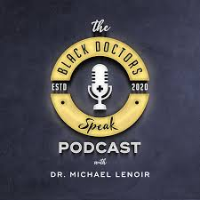 Black Doctors Speak Podcast