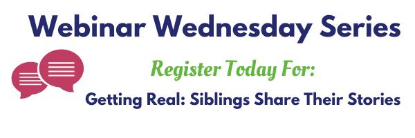 Wednesday Webinar - Sibling Stories