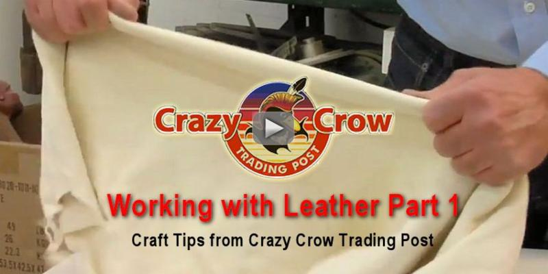 Crazy Crow Trading Post - Working with Leather Part 1