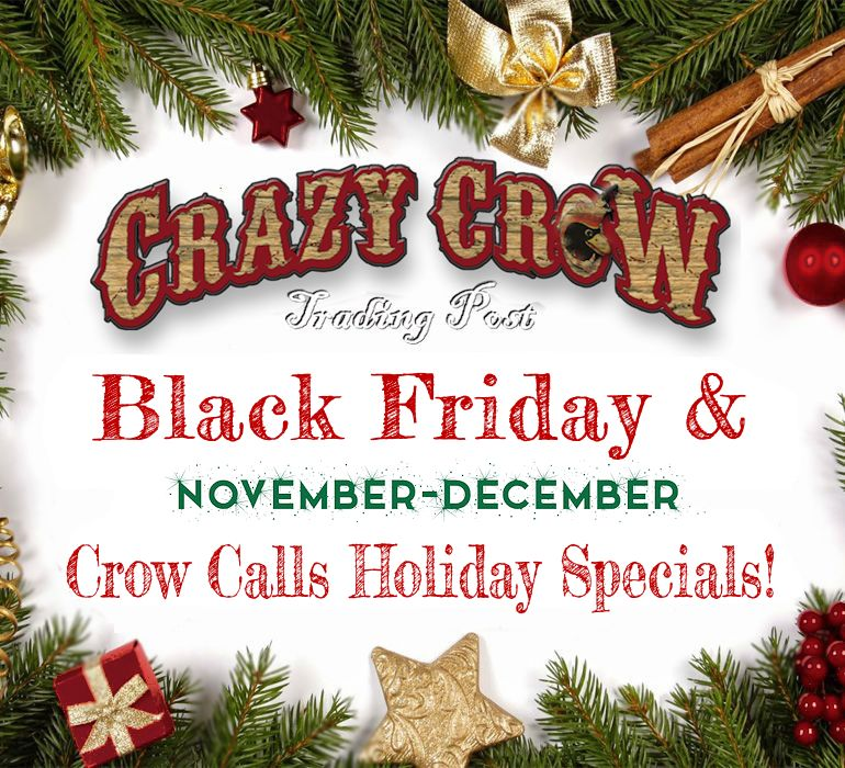 Crazy Crow Trading Post Black Friday and Crow Calls Sale