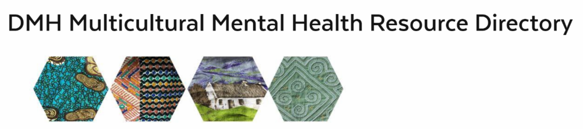 Picture that says: Department of Mental Health Multicultural Mental Health Resource Directory with hexagonal, patterned blocks under the text