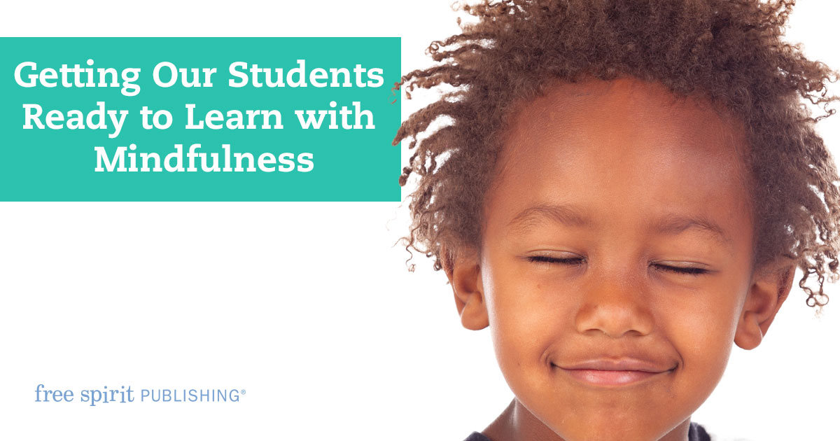 Getting Our Students Ready to Learn with Mindfulness