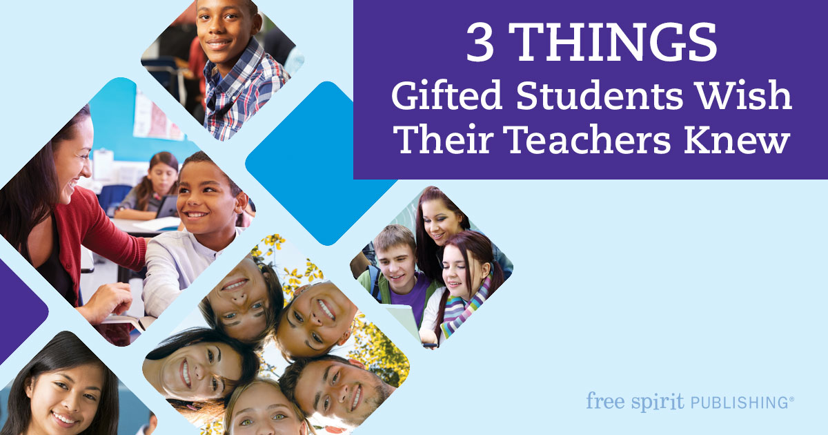 3 Things Gifted Students Wish Their Teachers Knew