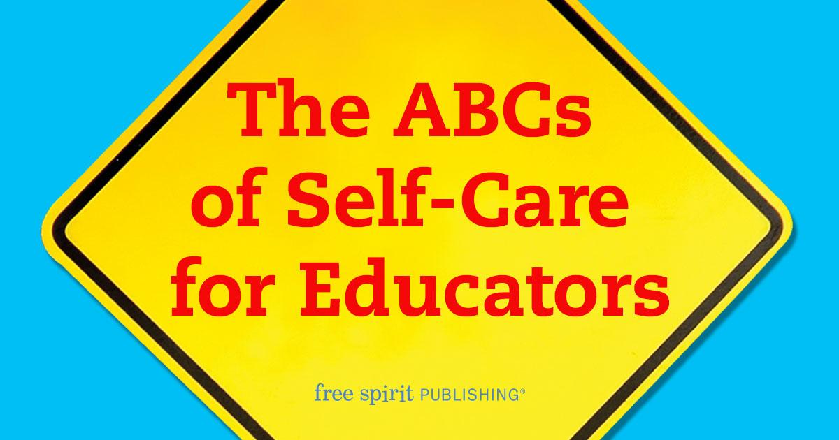 ABCs of Self-Care for Teachers