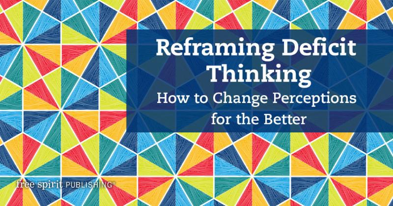Reframing Deficit Thinking