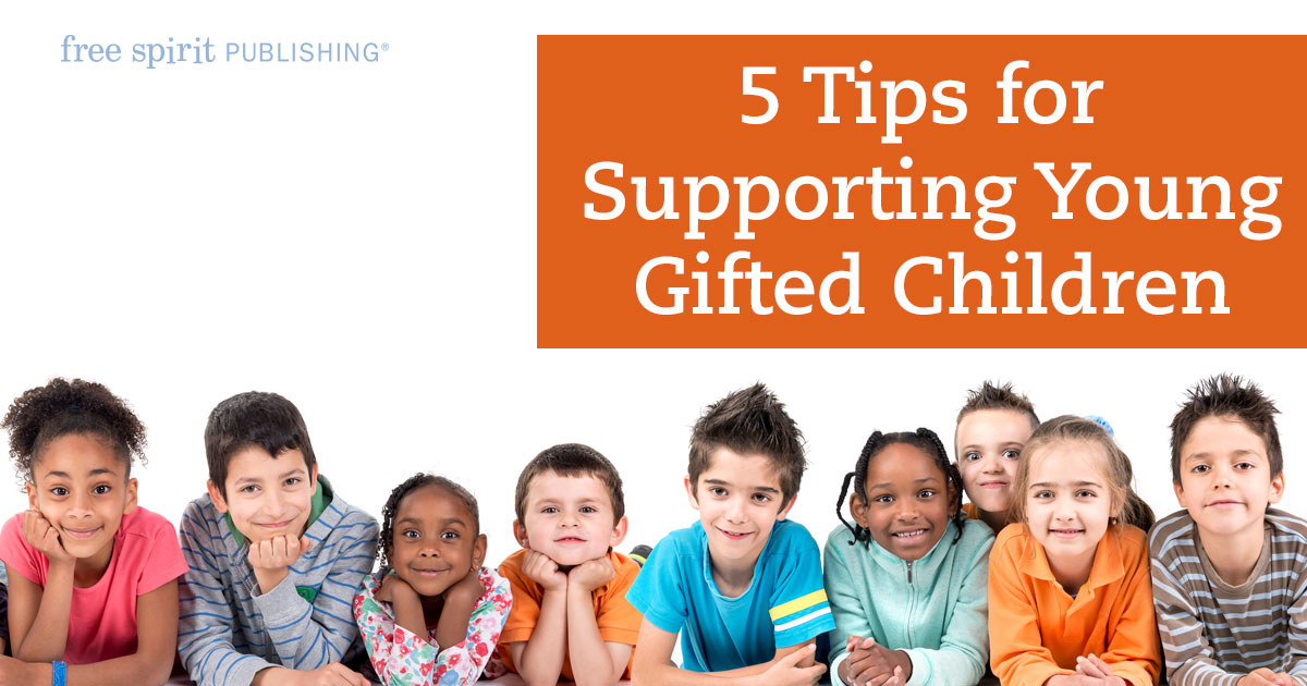 5 Tips for Supporting Young Gifted Children
