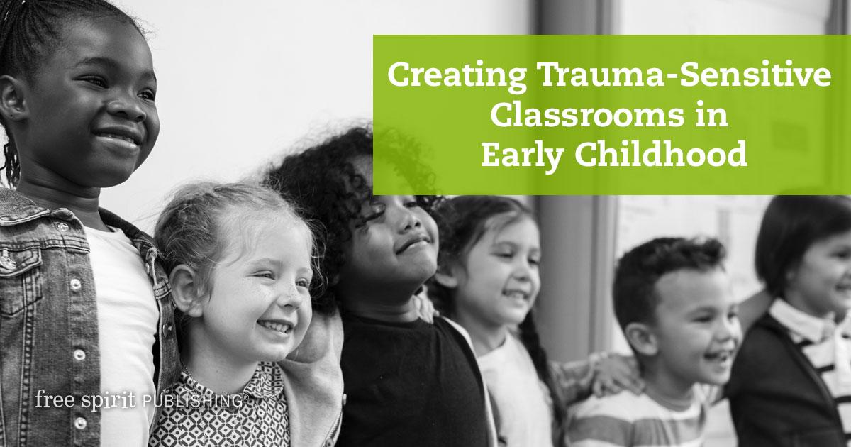 Creating Trauma-Sensitive Classrooms