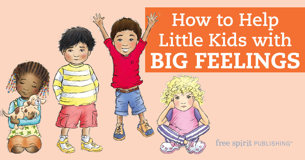 How to Help Little Kids with Big Feelings