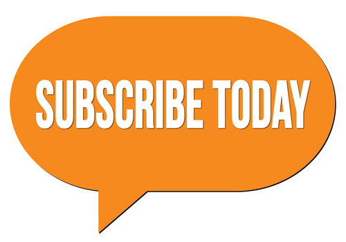 SUBSCRIBE TODAY text written in an orange speech bubble stamp