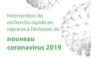 Intervention de recherche rapide en réponse à l'éclosion du nouveau coronavirus 2019