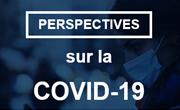 perspectives sur la COVID-19