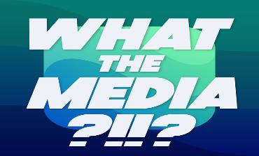 What the Media ?!!?