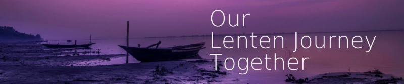 Our Lenten Journey Together
