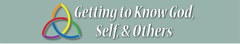 Getting to Know God_ Self_ and Others