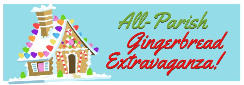 All Parish Gingerbread Extravaganza