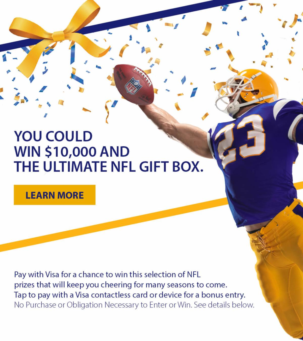 YOU COULD WIN $10,000 ANDTHE ULTIMATE NFL GIFT BOX
