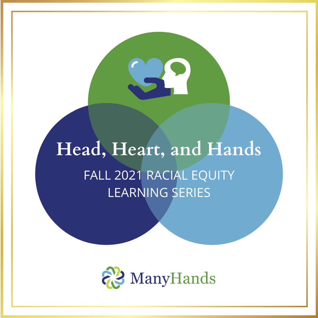 Head Heart and Hands Fall 2021 Racial Equity Learning Series
