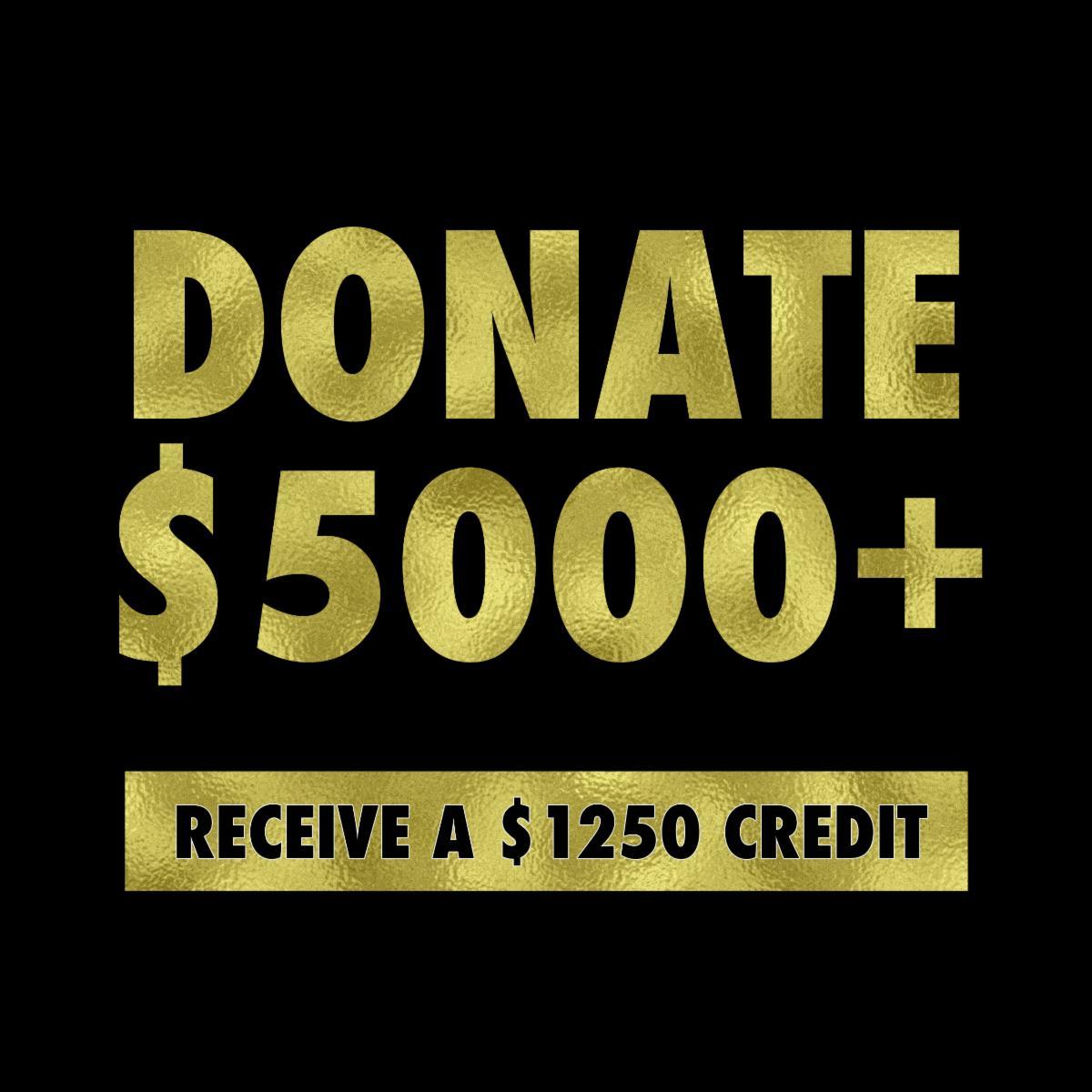 Donate $5000 Receive $1250