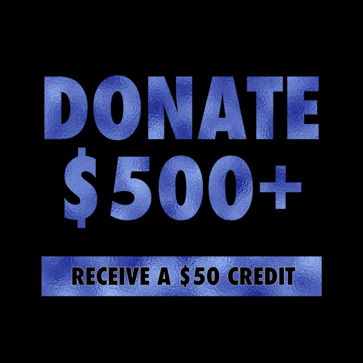 Donate $500 Receive $50