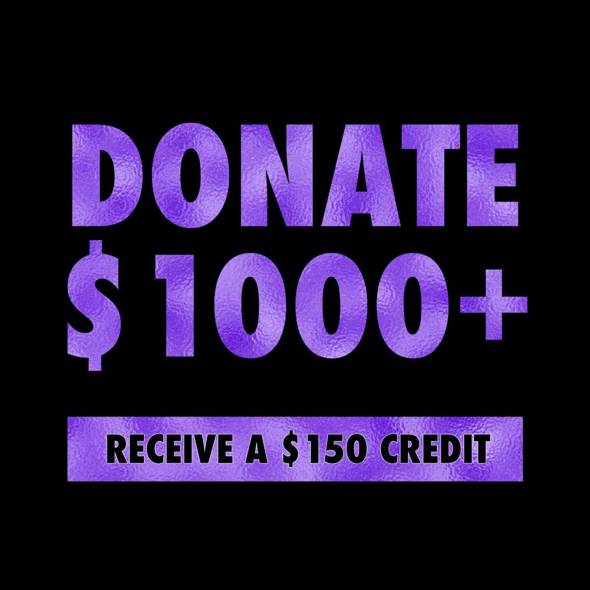 Donate $1000 Receive $150