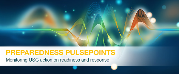 Preparedness Pulsepoints   Monitoring USG action on readiness and response